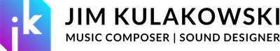 Jim Kulakowski | Music Composer & Sound Designer