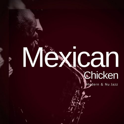 Mexican Chicken Album Cover